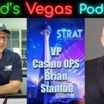 David's Vegas Weekly PodCast – Feat. Strat VP of Casino Ops, Brian Stanton