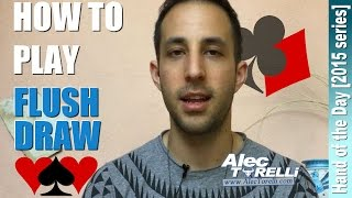 How to Play a Flush Draw in No Limit Holdem
