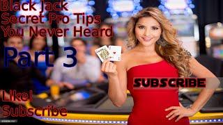BlackJack Pro Secrets Tips And Tricks You Never Heard Part 3