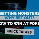 How to Win at Texas Hold'em | Poker Tip #16 | Betting Monsters
