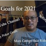 MY GOALS FOR 2021 FOR GARAGE SALES, POKER, EBAY SELLER, AND THIS YOUTUBE CHANNEL
