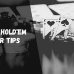 More Texas Hold'em Poker Tips to Win You Money | How Win at Poker