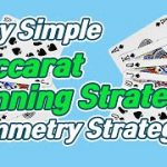 Very Simple Baccarat Win Strategy (Symmetry Strategy)