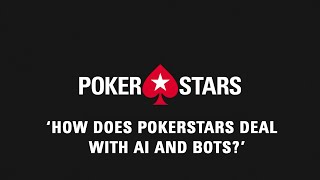 PokerStars: Detecting Bots & AI