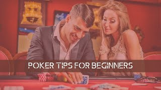 7 Awesome Poker Tips for Beginners | How to Win at Texas Hold'em