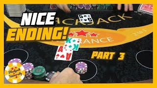 NICE ENDING! HIGH LIMIT BLACKJACK | $2500 BUY IN | PART 3
