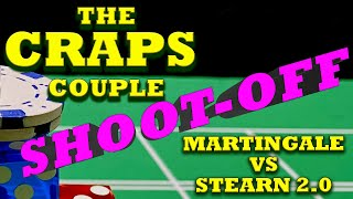 Martingale vs Stearn 2.0 Craps Strategy Shoot-Off