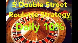 5 Double Street Roulette Strategy 2021 (Video 44)