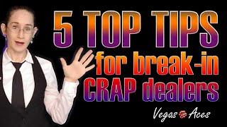 Top 5 Tips for Break-in Craps Dealers