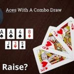 PLO Poker Strategy: Aces With A Combo Draw