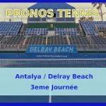 PRONOS TENNIS – DELRAY BEACH & ANTALYA – 3eme JOURNEE (09/01/2021)