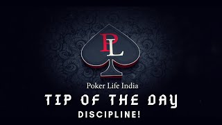 Poker tip of the day- Discipline!