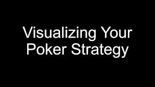 Visualizing Your Poker Strategy
