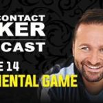 Full Contact Poker Podcast Episode 14 – The Mental Game