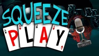 Squeeze Play The Poker Show Episode 9 – Online Poker Texas Holdem Weekly Talk Show