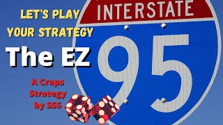 Craps Betting Strategy: The EZ 95 Part II – The Comeback (Subscriber Suggested Craps Strategy)