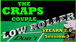 Stearn 2.0 Low Roller Series Don't Pass Craps Strategy (Session 3)