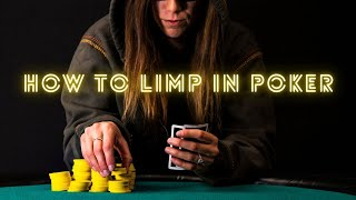 How to Properly Limp In Poker | Texas Hold'em Poker Strategy