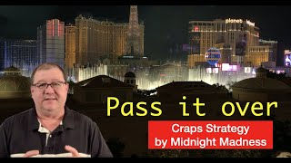 Pass It Over A Craps Strategy by Midnight Madness
