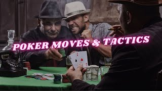 8 Awesome Poker Moves and Tactics | Texas Hold'em Strategies