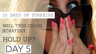 Craps Betting Strategy:10 Days of Surprise – Day 5