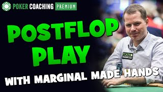 Postflop Play with Marginal Made Hands