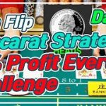 Baccarat CoinFlip Strategy   10% Profit Everyday Challenge – Day 7