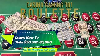 How To Play Roulette | Casino Gaming 101 [Learn How to Turn $20 Into $6,000 in 10 Minutes or Less]