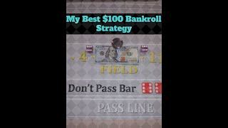 My Best $100 Bankroll Craps Strategy