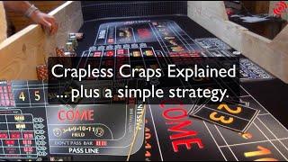 CRAPLESS Craps Explained … plus a simple strategy.
