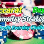 Baccarat Symmetry Strategy   10% Profit Everyday Challenge – Day 2