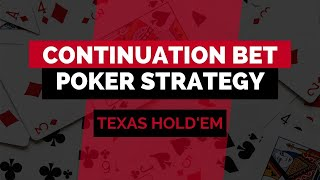 Continuation Bet Poker Strategy