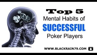 Top 5 Mental Habits of Successful Poker Players