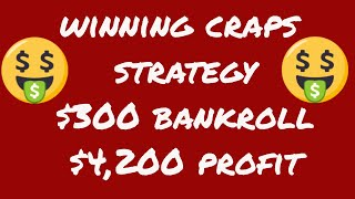 Craps Strategy – $300 Bankroll Start – $4500 End! $4,200 Profit in 45 Minutes!