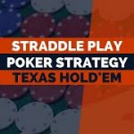 What's a Straddle in Poker? | Straddle Poker Strategy