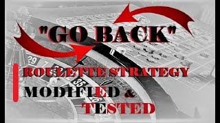 """Modified """"GO BACK"""" Roulette Strategy 