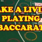 MAKE A LIVING PLAYING BACCARAT – Baccarat Strategy Review