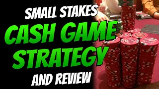 Small Stakes Cash Game Strategy and Review