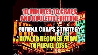 Eureka Craps Strategy-How to Recover Top Tier