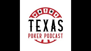 Texas Poker Podcast EP 1