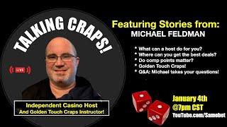 Talking Craps with Casino Host – Michael Feldman!