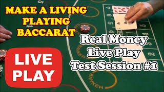 MAKE A LIVING PLAYING BACCARAT | LIVE PLAY TEST #1 – Baccarat Strategy Review