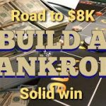 Building an $8K Bankroll, Part 4