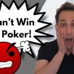 I Can't Win at Poker!