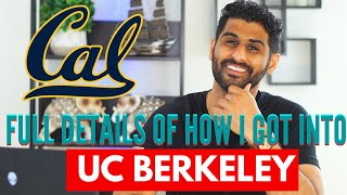 How I Got ACCEPTED to UC Berkeley | All the details!