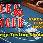 TESTING UPDATE #2 | MAKE A LIVING PLAYING BACCARAT – Baccarat Strategy Review