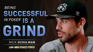 Nick Schulman – Being Successful In Poker Is A Grind