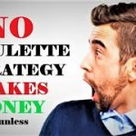 Best Roulette Strategy to WIN every time | There's no Best Roulette Strategy ever to win unless