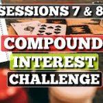2nd Banker + Compound Interest Challenge!! Sessions 7 & 8