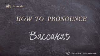 How to Pronounce Baccarat     Baccarat Pronunciation